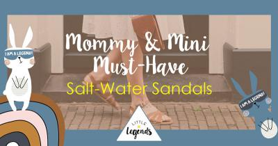 MOM & MINI MUSTHAVE: SALT WATER SANDALS